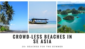 Quiet beaches in Southeast Asia | Under-the-radar beaches in Southeast Asia without the crowd